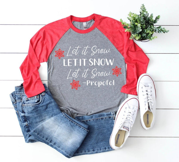Shirt: Let it Snow -Propofol, Baseball Raglan