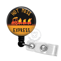 Badge Reel: Hot Mess Express - Multiple Colors