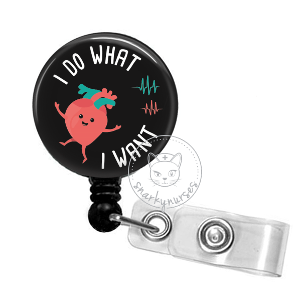 Badge Reel: I do what I want - Multiple Colors!