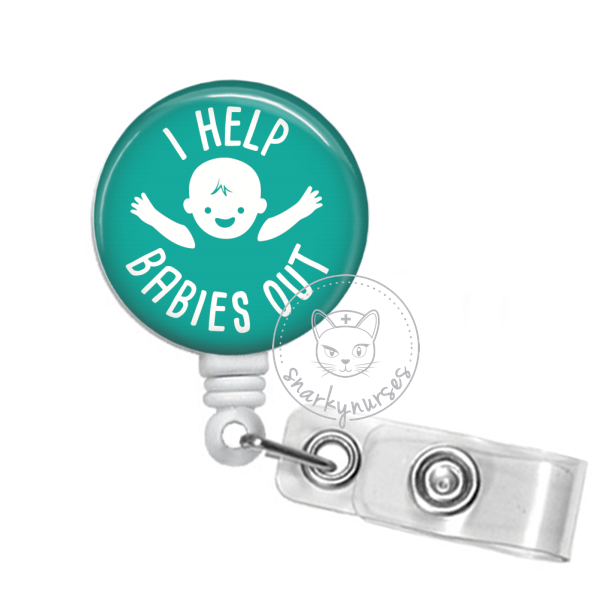 Badge Reel: I Help Babies Out - Multiple Colors!