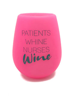 Wine Glass: Patients Whine Nurses Wine
