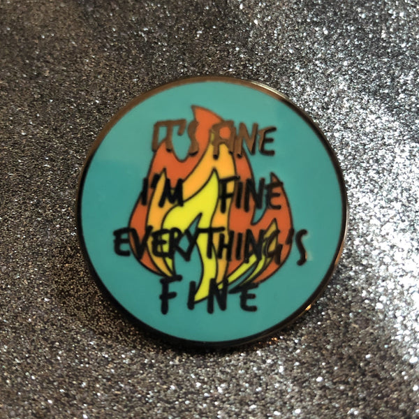 Pin: It's Fine, I'm Fine, Everything's Fine Fire