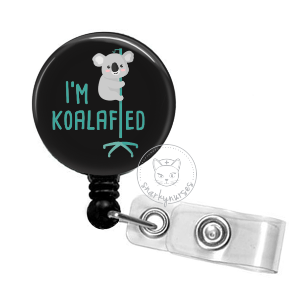 Badge Reel: I'm Koalafied - Multiple Colors!