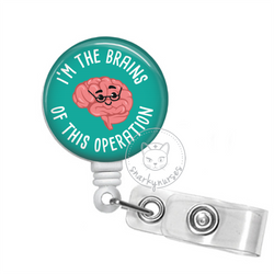 Badge Reel: I'm the brains of this operation - Multiple Colors!