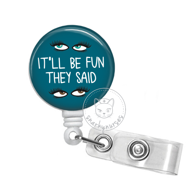 Badge Reel: It'll be fun they said.. - Multiple colors!