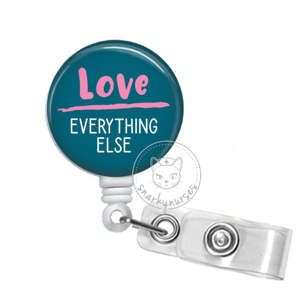 Badge Reel: Love over everything else - Multiple colors!