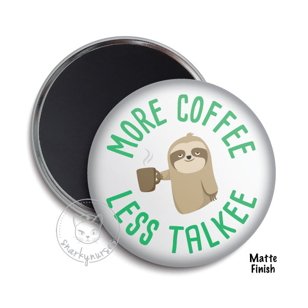 Magnet: More Coffee Less Talkee