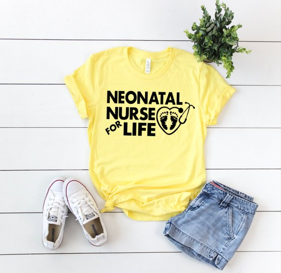 Shirt: Neonatal Nurse for Life