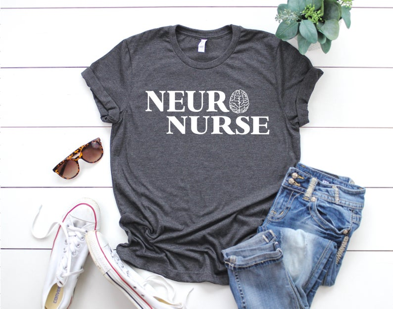 Shirt: Neuro Nurse