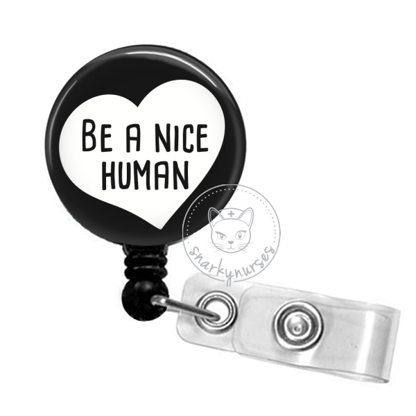 Badge Reel: Be a Nice Human - Multiple Colors!