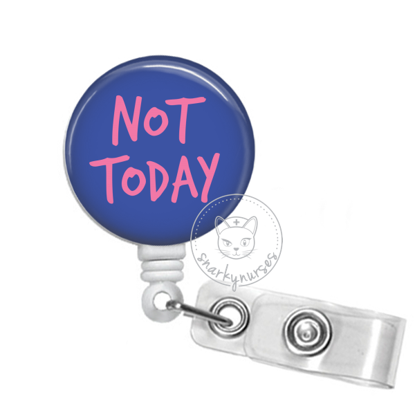 Badge Reel: Not Today