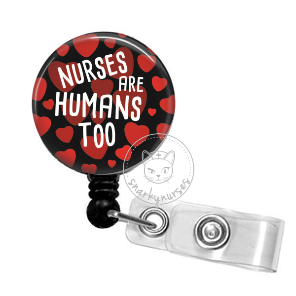 Badge Reel: Nurses are Humans too