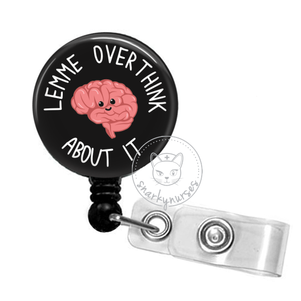 Badge Reel: Lemme Overthink About It - Multiple Colors!