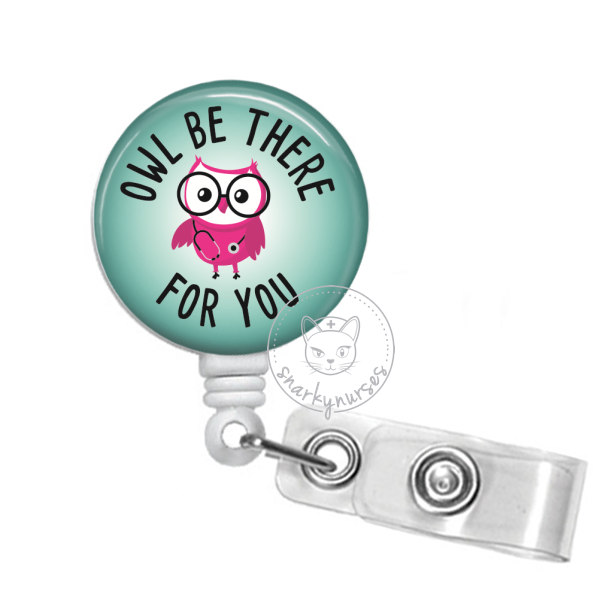 Badge Reel: Owl Be There for You - Multiple Colors!