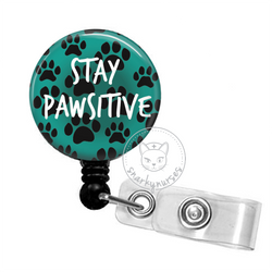 Badge Reel: Stay Pawsitive - Multiple Colors!