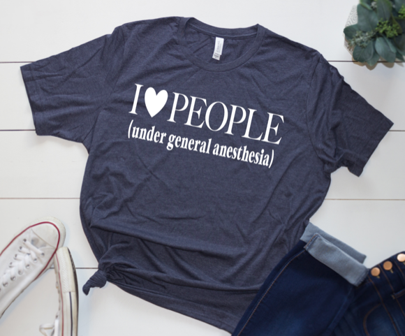 Shirt: I Love People (Under General Anesthesia)