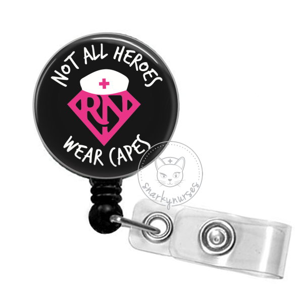 Badge Reel: Not All Heroes Wear Capes  - Multiple Colors