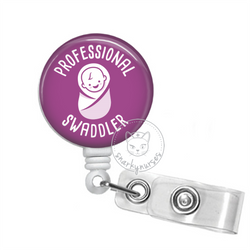 Badge Reel: Professional Swaddler - Multiple Colors!