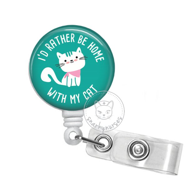 Badge Reel: Rather be Home with my Cat - Multiple Colors!