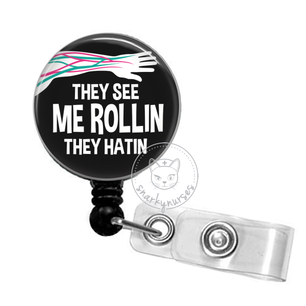 Badge Reel: They See Me Rollin, They Hatin - Multiple Colors