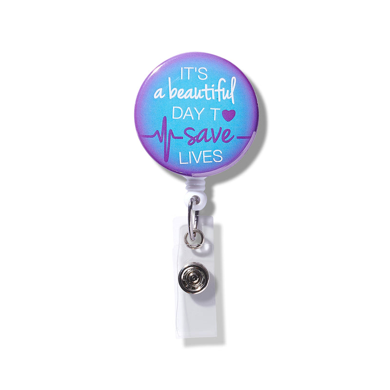 Badge Reel: It's a Beautiful Day to Save Lives - Multiple Colors!