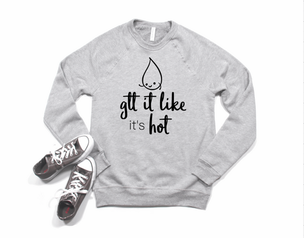 Sweatshirt: Gtt It Like It's Hot