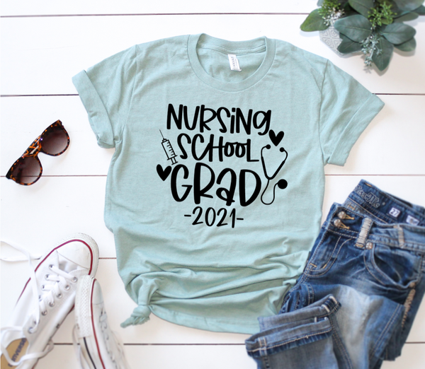 Shirt: Nursing School Grad 2021