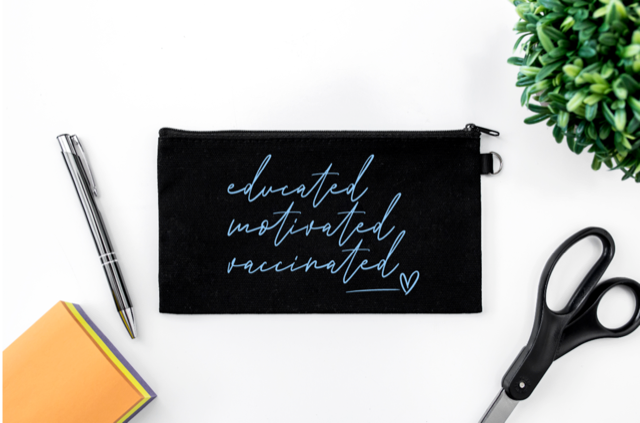 Pen Bag: Educated Motivated Vaccinated