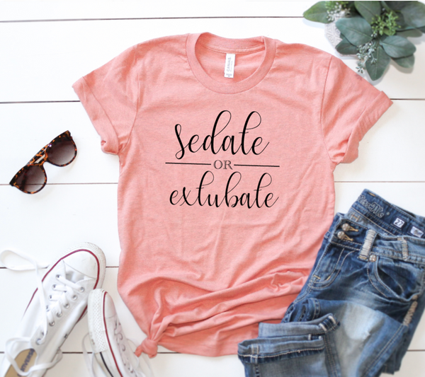 Shirt: Sedate or Extubate
