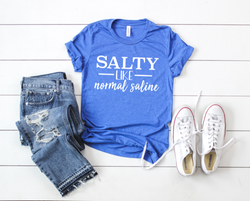 Shirt: Salty like Normal Saline