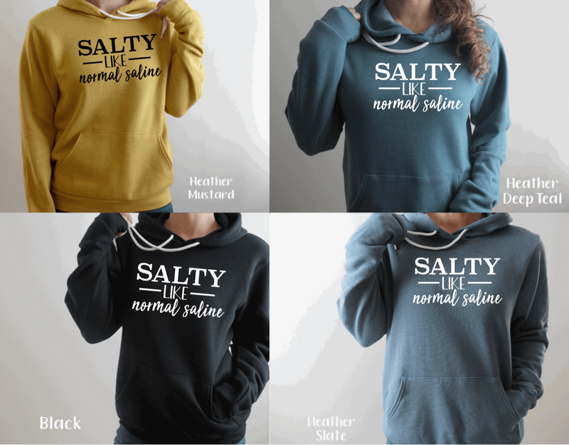 Hoodie: Salty Like Normal Saline