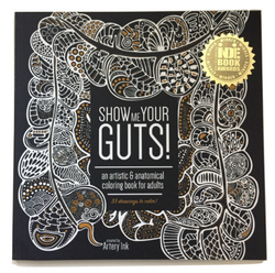 Show Me Your Guts - An Artistic & Anatomical Coloring Book!