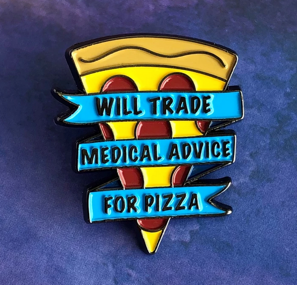 Pin: Will give medical advice for pizza