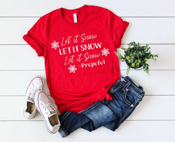 Shirt: Let It Snow -Propofol
