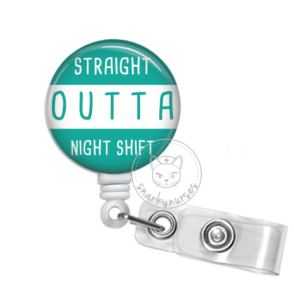Badge Reel: Straight Outta Night Shift - Multiple Colors