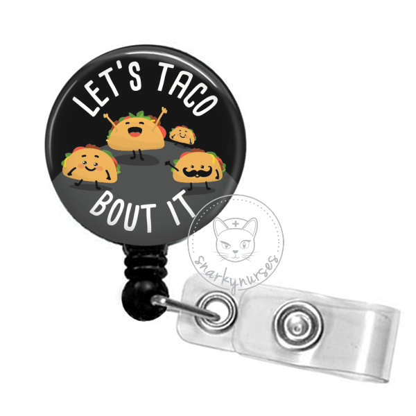 Badge Reel: Let's Taco Bout It - Multiple Colors