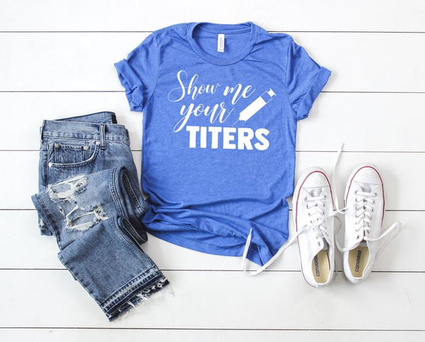 Shirt: Show Me Your Titers