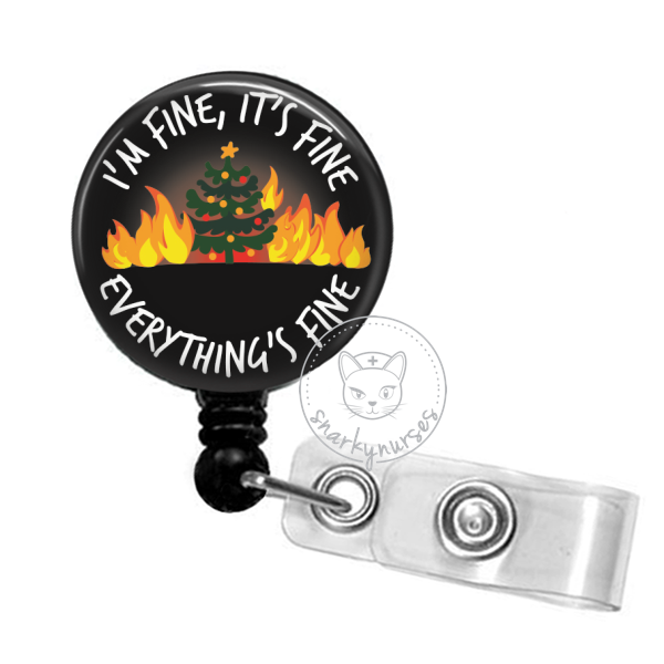 Badge Reel: It's Fine, I'm Fine, Everything's Fine Tree Fire - Multiple Colors!