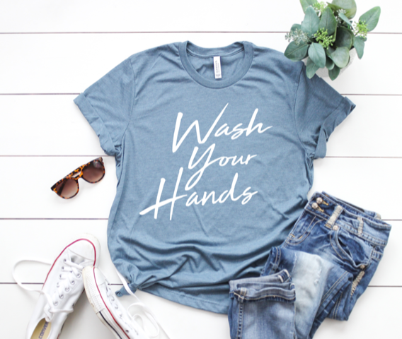 Shirt: Wash Your Hands