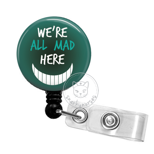 Badge Reel: We're All Mad Here - Multiple Colors!