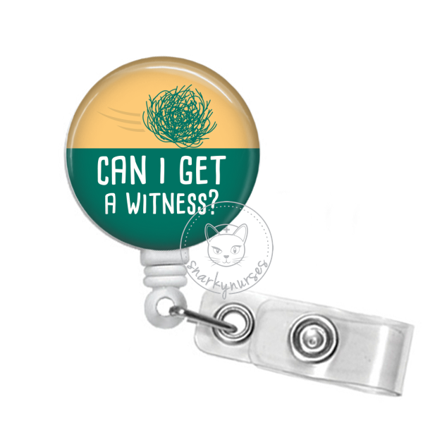 Badge Reel: Can I get a witness?