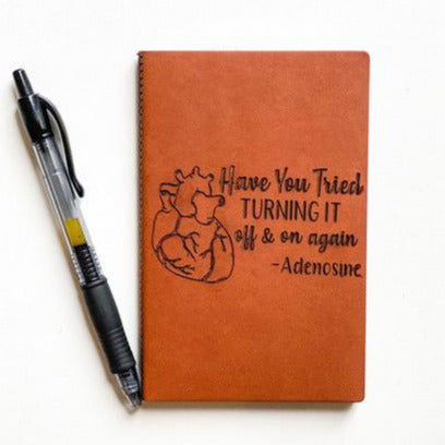 Leather Notebook: Have you tried turning it off & on again? -Adenosine