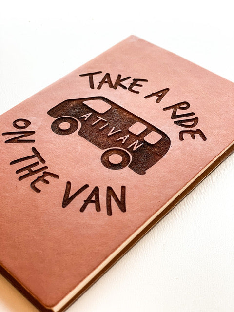 Leather Notebook: ... take a ride on the van