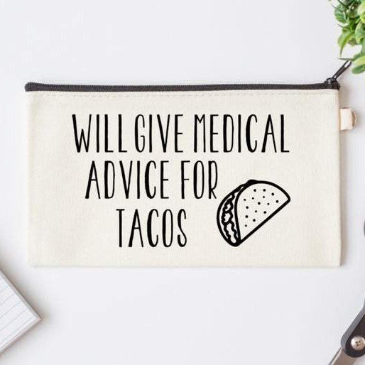 Pen Bag: Will Give Medical Advice for Tacos