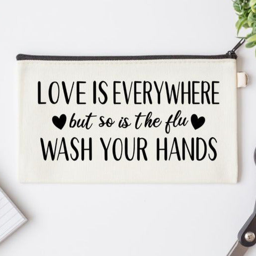 Pen Bag: Love is Everywhere but so is the Flu