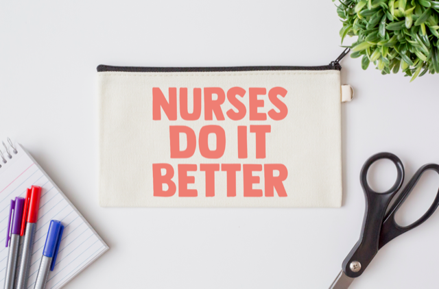 Pen Bag: Nurses Do It Better