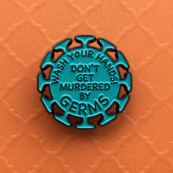 Pin: Don't Get Murdered by Germs!