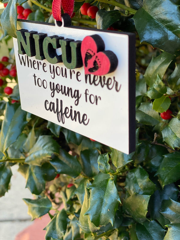 Ornament: NICU, where you're never too young for caffeine