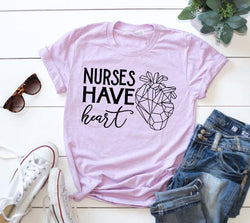Shirt: Nurses Have Heart