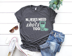 Shirt: Nurses Need Shots Too